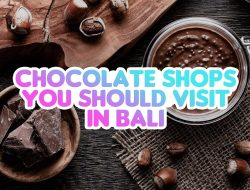 Chocolate Shops You Should Visit in Bali