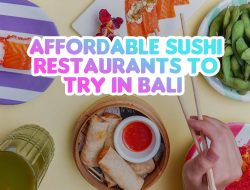 Affordable Sushi Restaurants To Try in Bali